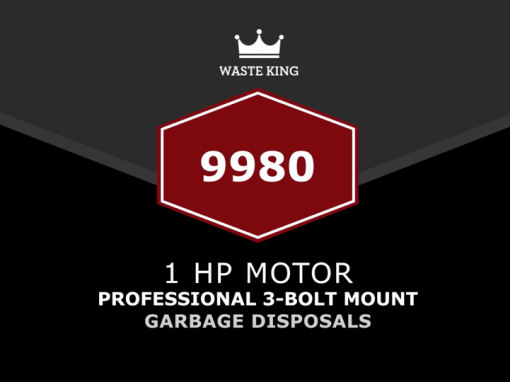 Waste King – 9980 Feature Benefit